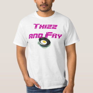 Thizz and Fry T-Shirt