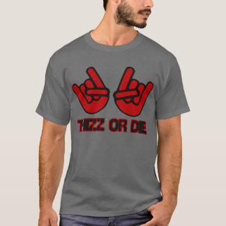 Thizz Or Die -- T-Shirts
