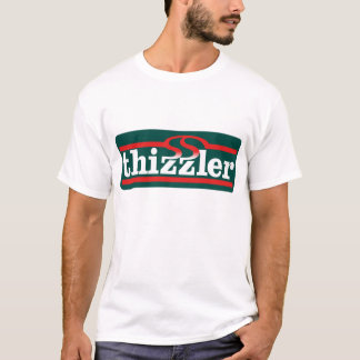Thizzler T-Shirt