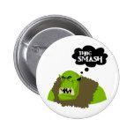 Thog Smash Pinback Buttons