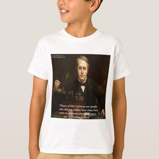 "Thomas Edison ""B4 Success"" Wisdom Quote Gifts T-Shirt"