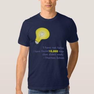 Thomas Edison did not fail. Tshirts