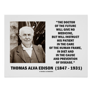 Thomas Edison Doctor Of Future Give No Medicine Poster