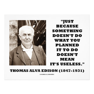 """Thomas Edison Doesn't Mean Its Useless Quote 8.5"""" X 11"""" Flyer"""