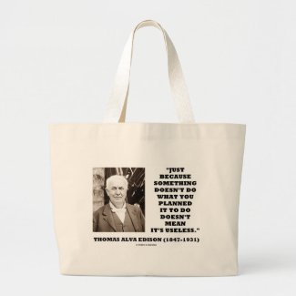 Thomas Edison Doesn't Mean Its Useless Quote Canvas Bag