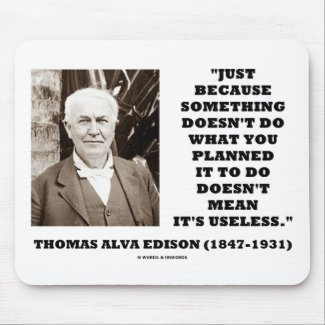 Thomas Edison Doesn't Mean Its Useless Quote Mouse Pads