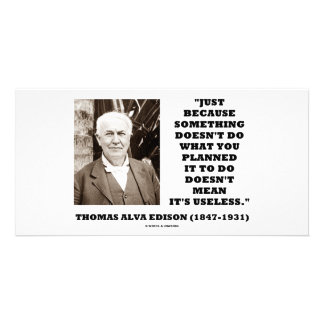 Thomas Edison Doesn't Mean Its Useless Quote Picture Card