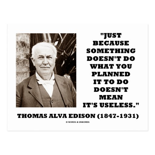 Thomas Edison Doesn't Mean Its Useless Quote Postcard