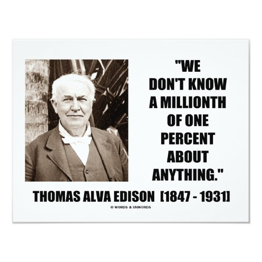 Thomas Edison Don't Know Millionth Of One Percent Card