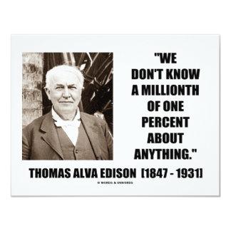 Thomas Edison Don't Know Millionth Of One Percent Invitations