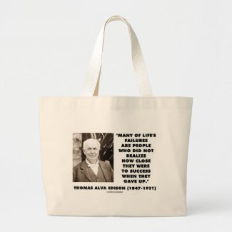 Thomas Edison Failures Close To Success Gave Up Canvas Bag