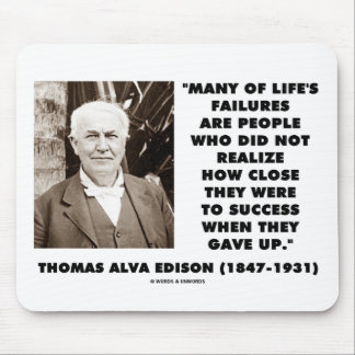 Thomas Edison Failures Close To Success Gave Up Mouse Pad
