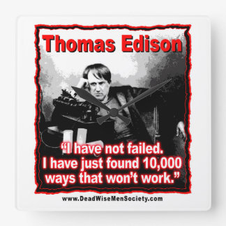 Thomas Edison Have Not Failed Quote Square Wallclock