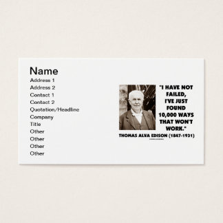 Thomas Edison I Have Not Failed Found 10,000 Ways Business Card