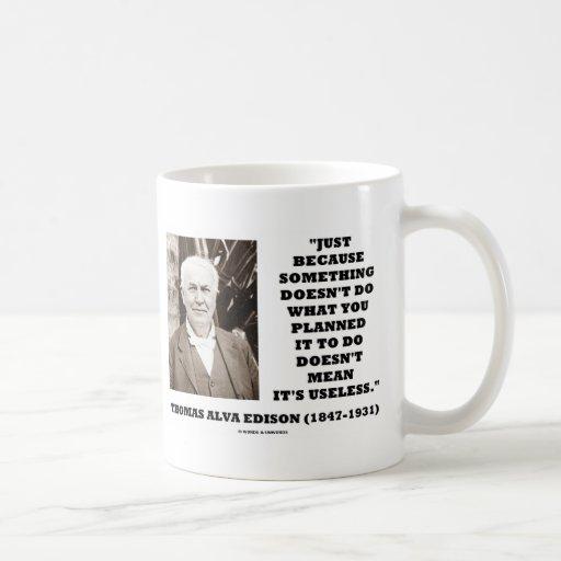 Thomas Edison no significa su cita inútil Taza