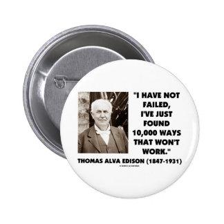 Thomas Edison Not Failed 10 000 Ways Won t Work Pinback Button