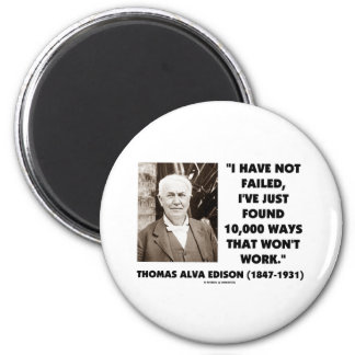 Thomas Edison Not Failed 10,000 Ways Won't Work 2 Inch Round Magnet
