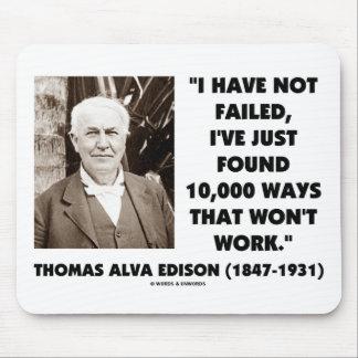 Thomas Edison Not Failed 10,000 Ways Won't Work Mouse Pad