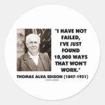 Thomas Edison Not Failed 10,000 Ways Won't Work Round Sticker