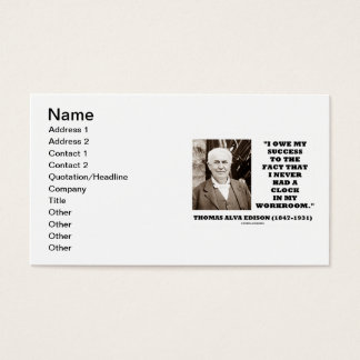 Thomas Edison Owe My Success Never Had A Clock Business Card