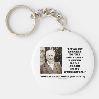 Thomas Edison Owe Success Never Had Clock Workroom Key Chains