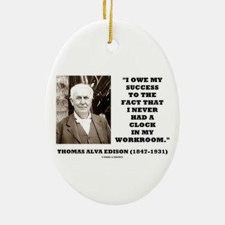 Thomas Edison Owe Success Never Had Clock Workroom Double-Sided Oval Ceramic Christmas Ornament