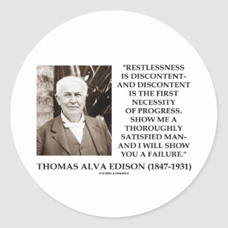 Thomas Edison Restlessness Discontent Progress Classic Round Sticker