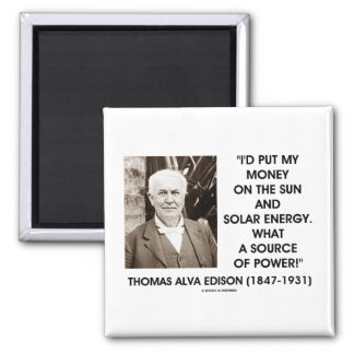 Thomas Edison Sun Solar Energy Source Of Power 2 Inch Square Magnet