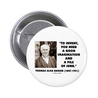 Thomas Edison To Invent Imagination Pile Of Junk Button