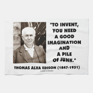 Thomas Edison To Invent Imagination Pile Of Junk Hand Towel