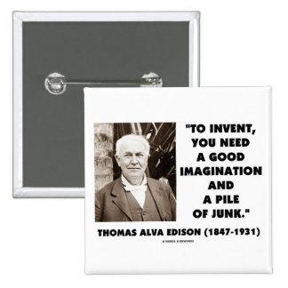 Thomas Edison To Invent Imagination Pile Of Junk Pinback Button