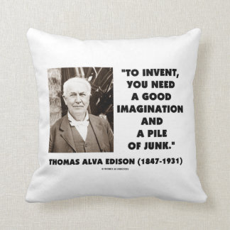 Thomas Edison To Invent Imagination Pile Of Junk Throw Pillow