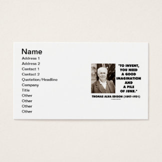 Thomas Edison To Invent Need Good Imagination Junk Business Card