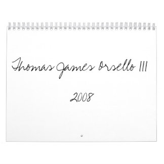 Thomas James Orsello III2008 Calendar