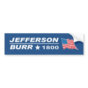 AmmoStyle Thomas Jefferson - Aaron Burr 1800 election Bumper Sticker