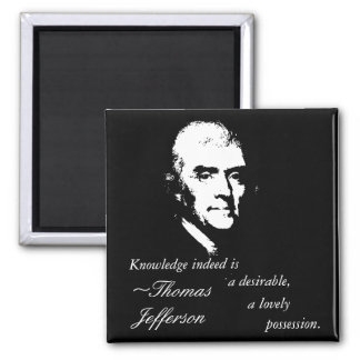 Thomas Jefferson Button (Knowledge Quote) Magnet