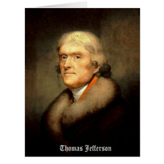 Thomas Jefferson by Rembrandt Peale, Circa 1805 Card