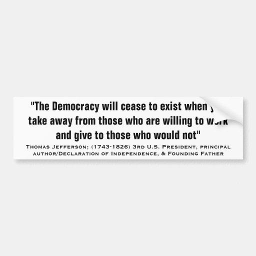 "Thomas Jefferson ""CEASE TO EXIST"" Quote Car Bumper Sticker"