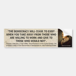 "Thomas Jefferson ""CEASE TO EXIST"" Quote Bumper Sticker"