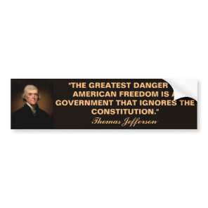 Thomas Jefferson Constitution Quote Bumper Sticker