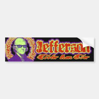 Thomas Jefferson: Cooler than ever! Bumper Sticker