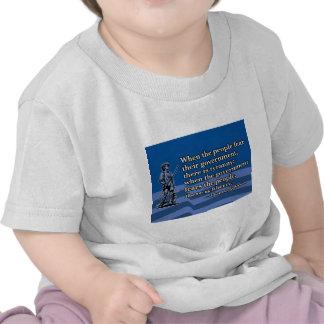 Thomas Jefferson, cuando la gente teme al gobierno Camisetas