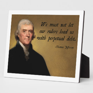 Thomas Jefferson Debt Quote Plaque