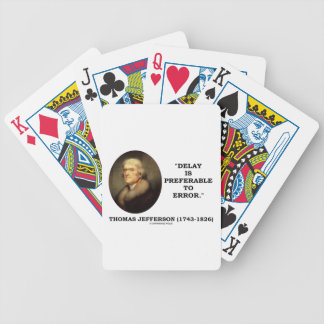 Thomas Jefferson Delay Is Preferable To Error Bicycle Playing Cards
