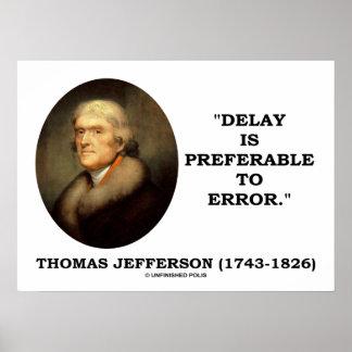 Thomas Jefferson Delay Is Preferable To Error Poster