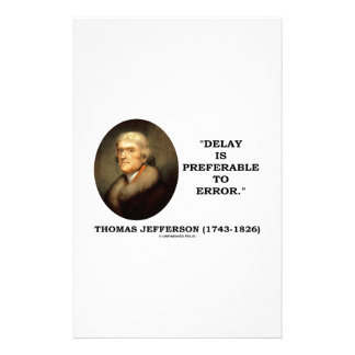 Thomas Jefferson Delay Is Preferable To Error Stationery