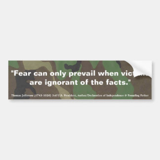 THOMAS JEFFERSON Fear Can only Prevail Bumper Sticker