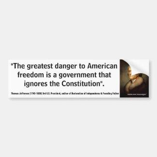 THOMAS JEFFERSON Greatest Danger to Freedom Bumper Stickers