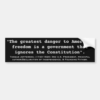 THOMAS JEFFERSON Greatest Danger to Freedom Bumper Sticker