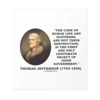 Thomas Jefferson Happiness Object Good Government Notepad